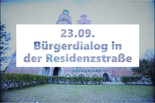 Bürgerdialog am 23.09 in der Residenzstrasse